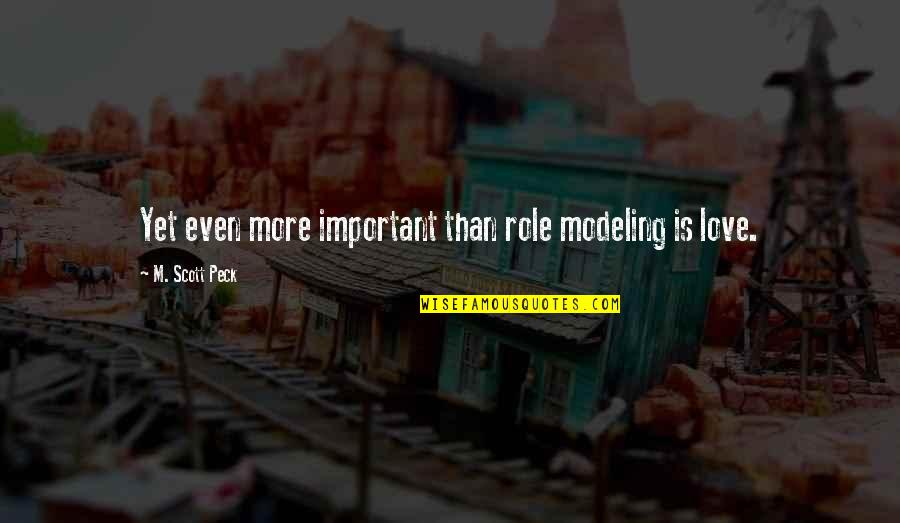 Ancient Scandinavian Quotes By M. Scott Peck: Yet even more important than role modeling is