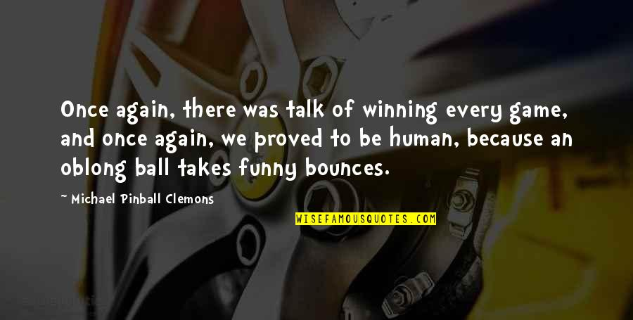 And Funny Quotes By Michael Pinball Clemons: Once again, there was talk of winning every