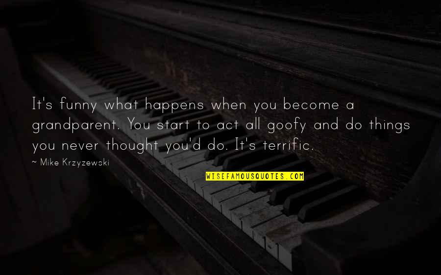 And Funny Quotes By Mike Krzyzewski: It's funny what happens when you become a