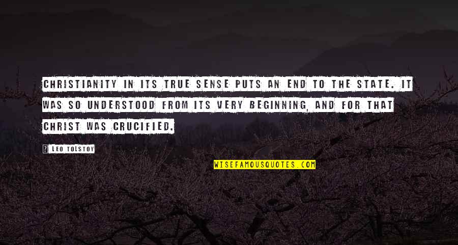 And So It Ends Quotes By Leo Tolstoy: Christianity in its true sense puts an end