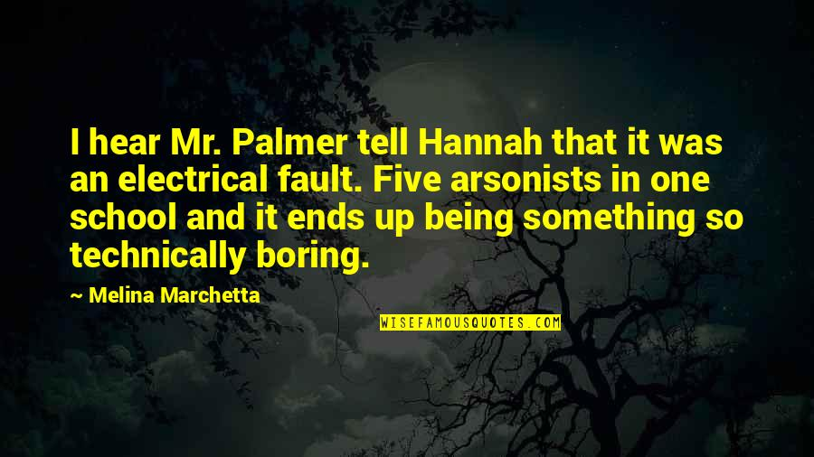 And So It Ends Quotes By Melina Marchetta: I hear Mr. Palmer tell Hannah that it