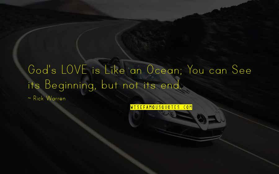 And So It Ends Quotes By Rick Warren: God's LOVE is Like an Ocean; You can
