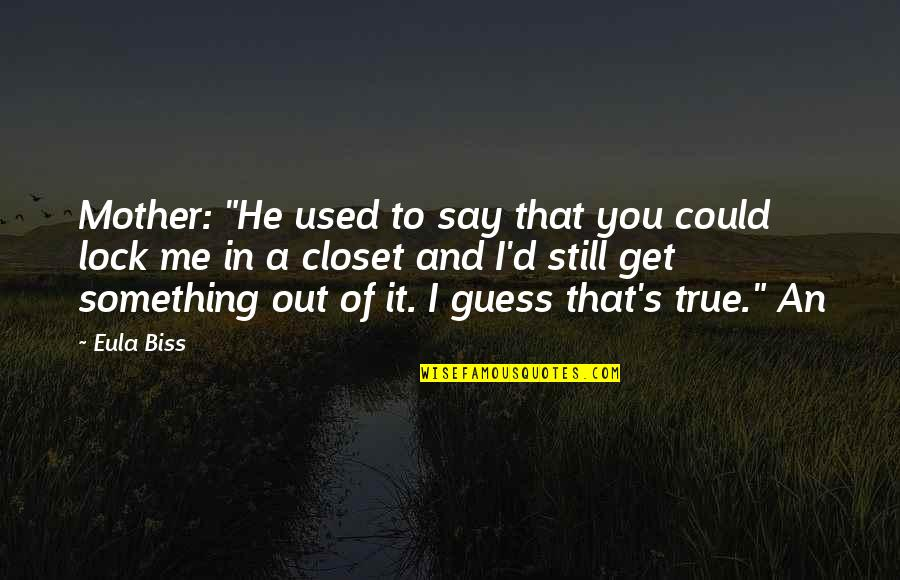 """And'd Quotes By Eula Biss: Mother: """"He used to say that you could"""