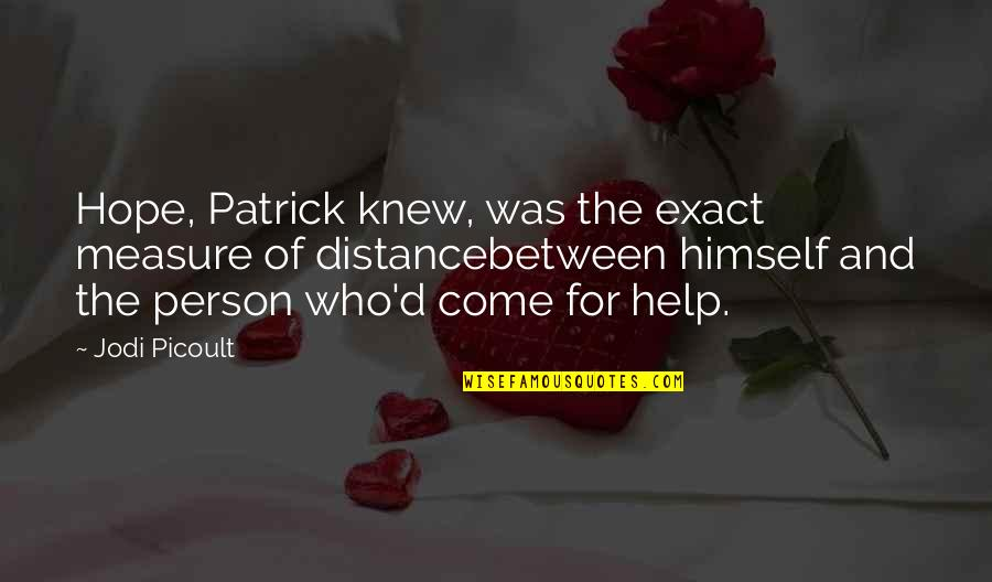 And'd Quotes By Jodi Picoult: Hope, Patrick knew, was the exact measure of