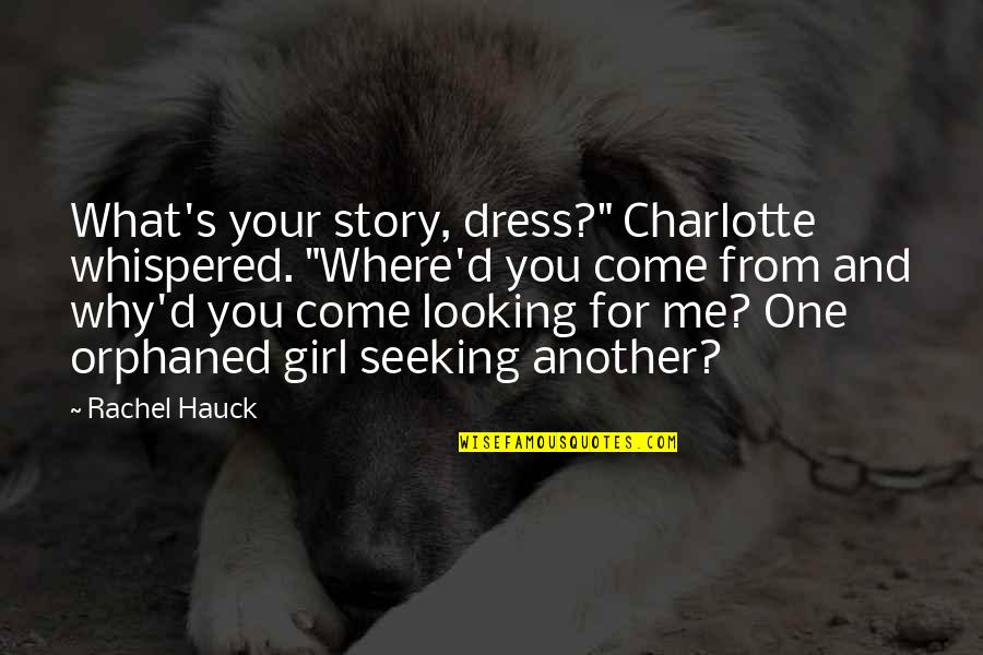 """And'd Quotes By Rachel Hauck: What's your story, dress?"""" Charlotte whispered. """"Where'd you"""