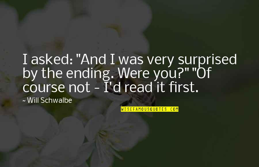 """And'd Quotes By Will Schwalbe: I asked: """"And I was very surprised by"""
