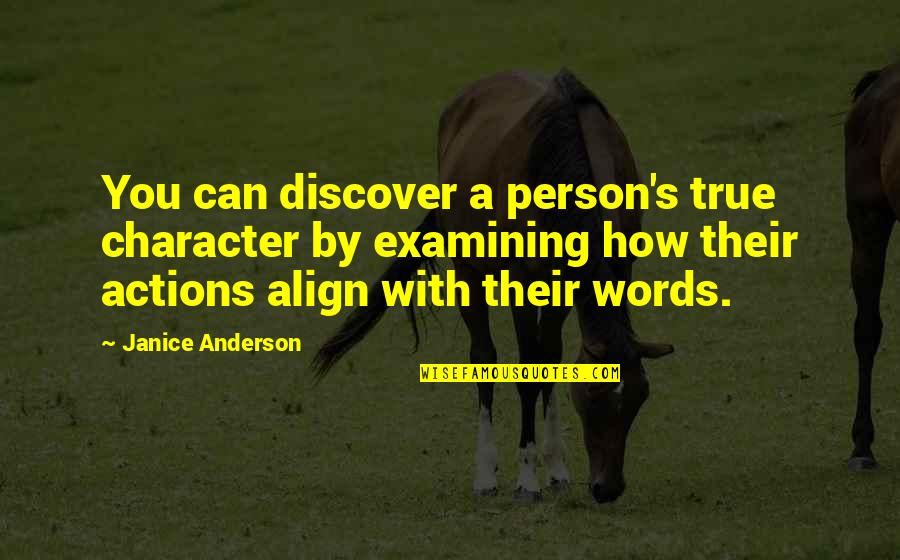 Anderson's Quotes By Janice Anderson: You can discover a person's true character by