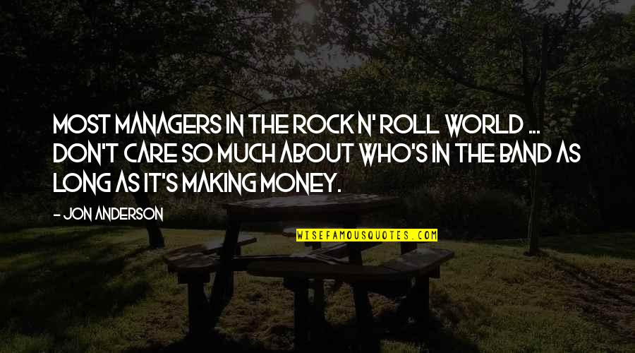 Anderson's Quotes By Jon Anderson: Most managers in the rock n' roll world