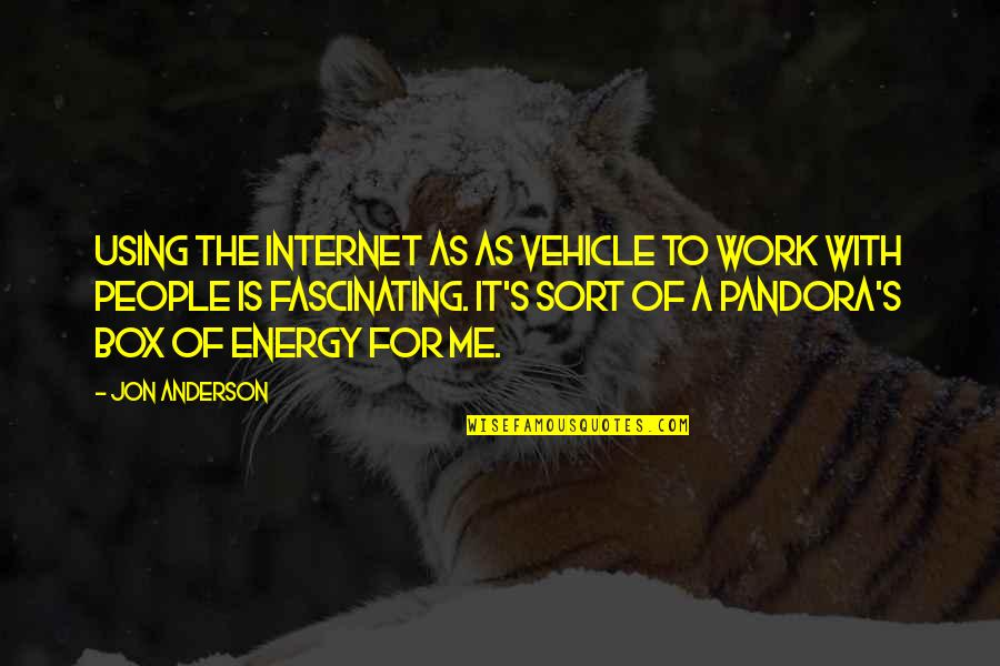 Anderson's Quotes By Jon Anderson: Using the Internet as as vehicle to work