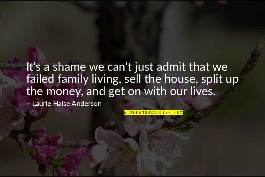 Anderson's Quotes By Laurie Halse Anderson: It's a shame we can't just admit that