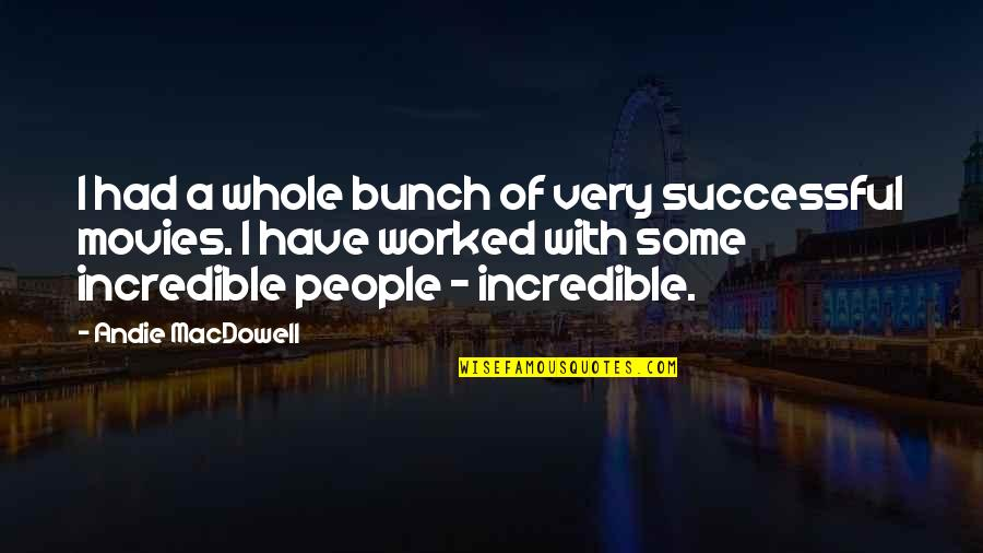 Andie Quotes By Andie MacDowell: I had a whole bunch of very successful