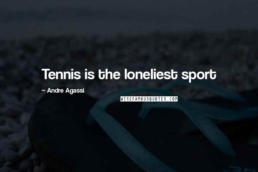 Andre Agassi quotes: Tennis is the loneliest sport
