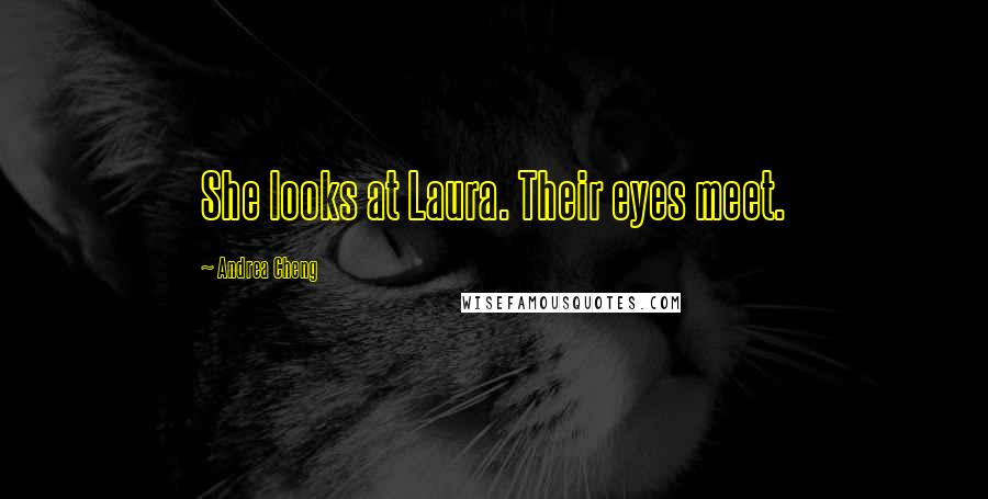 Andrea Cheng quotes: She looks at Laura. Their eyes meet.