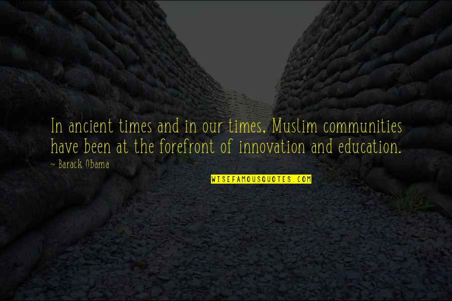 Andrei Platonov Quotes By Barack Obama: In ancient times and in our times, Muslim