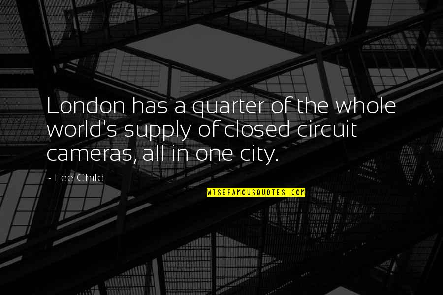 Andrei Platonov Quotes By Lee Child: London has a quarter of the whole world's