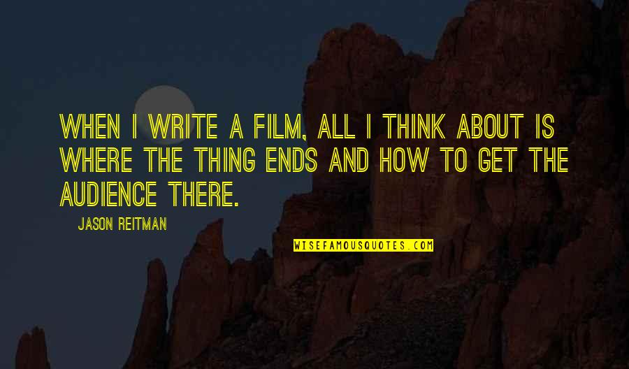 Andres Bonifacio Famous Tagalog Quotes By Jason Reitman: When I write a film, all I think