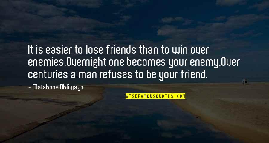 Andres Bonifacio Famous Tagalog Quotes By Matshona Dhliwayo: It is easier to lose friends than to