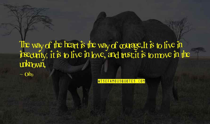 Andres Cepeda Quotes By Osho: The way of the heart is the way