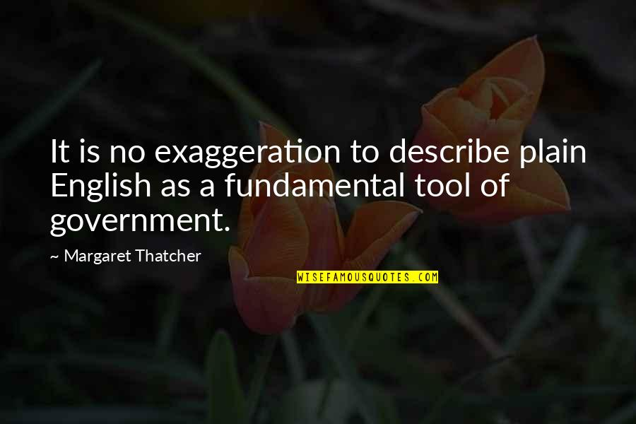 Andrew Kirschner Quotes By Margaret Thatcher: It is no exaggeration to describe plain English
