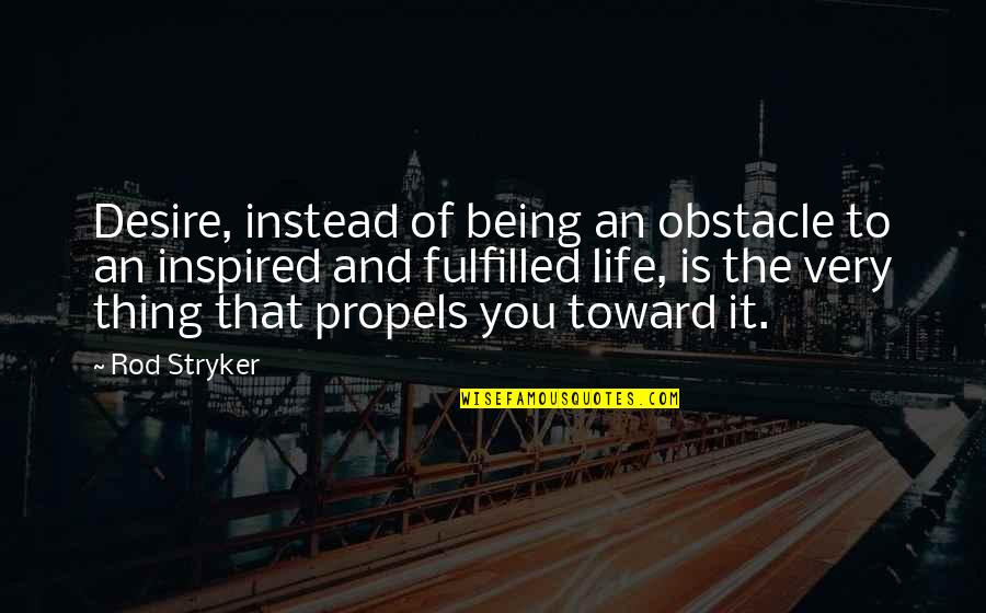 Andrew Kirschner Quotes By Rod Stryker: Desire, instead of being an obstacle to an