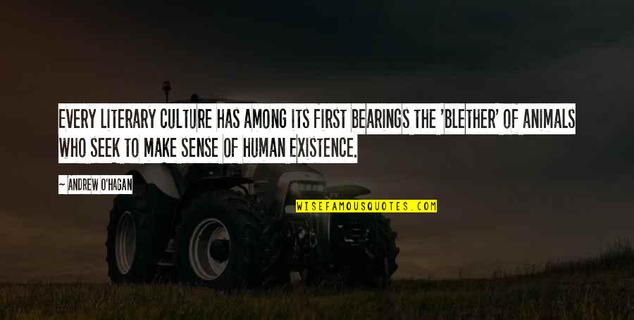 Andrew O'hagan Quotes By Andrew O'Hagan: Every literary culture has among its first bearings