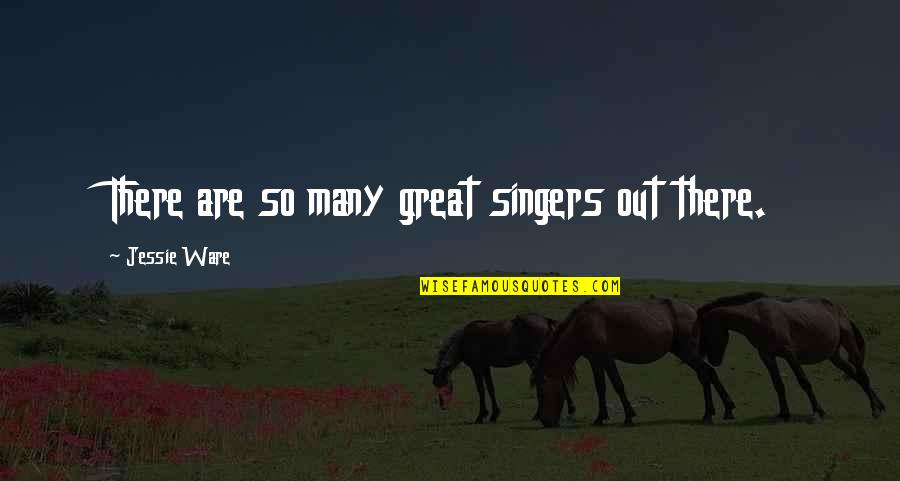 Andrey Kolmogorov Quotes By Jessie Ware: There are so many great singers out there.