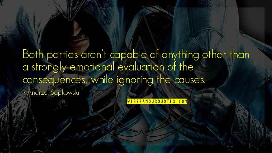 Andrzej Sapkowski Quotes By Andrzej Sapkowski: Both parties aren't capable of anything other than
