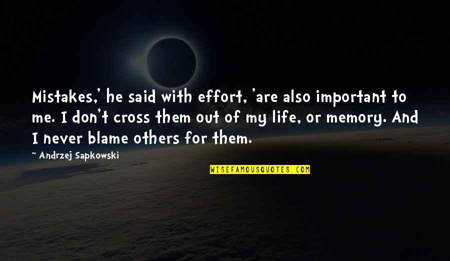 Andrzej Sapkowski Quotes By Andrzej Sapkowski: Mistakes,' he said with effort, 'are also important
