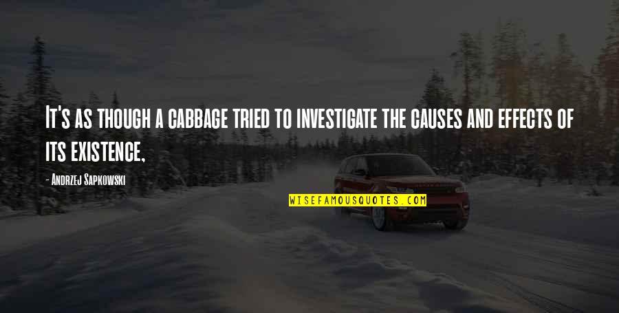 Andrzej Sapkowski Quotes By Andrzej Sapkowski: It's as though a cabbage tried to investigate
