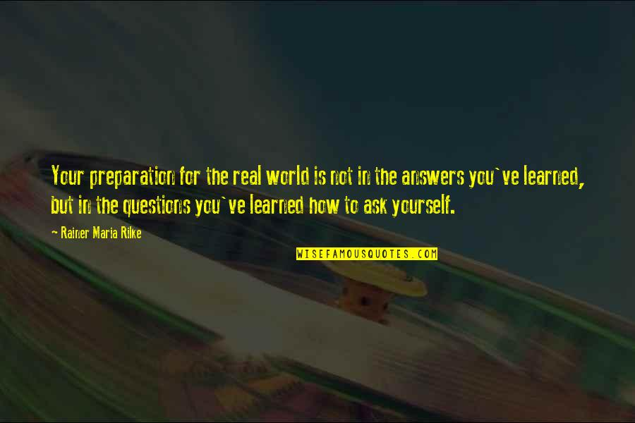Andsets Quotes By Rainer Maria Rilke: Your preparation for the real world is not