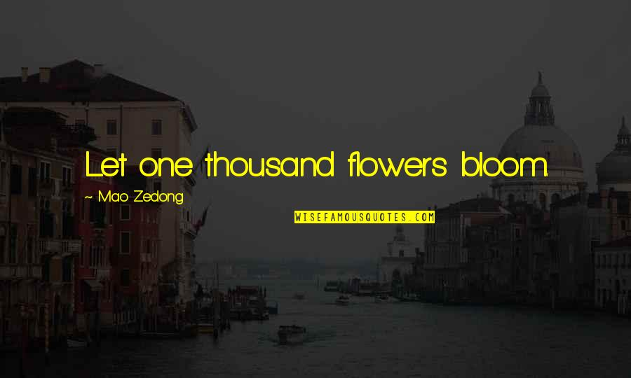 Andtwilight Quotes By Mao Zedong: Let one thousand flowers bloom.