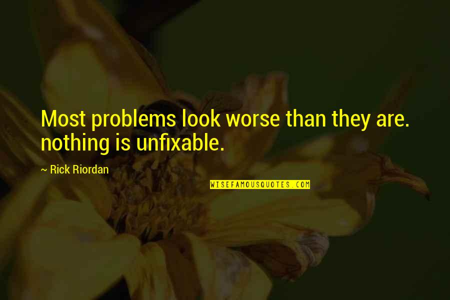 Andy Biersack Sandpaper Quotes By Rick Riordan: Most problems look worse than they are. nothing