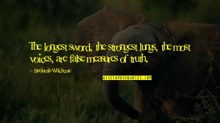 Andy Landers Quotes By Benjamin Whichcote: The longest sword, the strongest lungs, the most