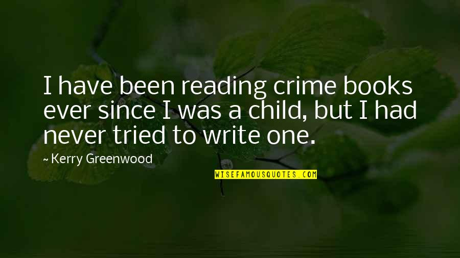 Andy Landers Quotes By Kerry Greenwood: I have been reading crime books ever since