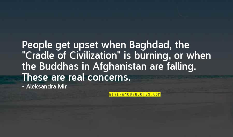 """Ang Landi Mo Quotes By Aleksandra Mir: People get upset when Baghdad, the """"Cradle of"""
