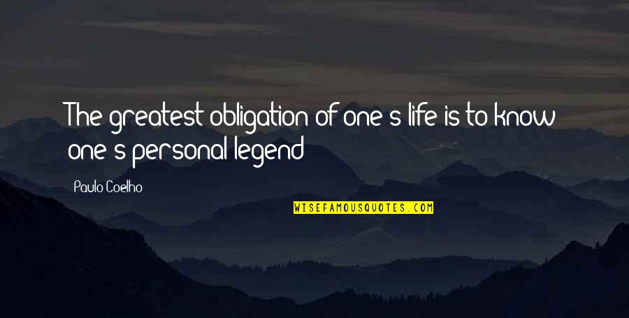 Ang Landi Mo Quotes By Paulo Coelho: The greatest obligation of one's life is to
