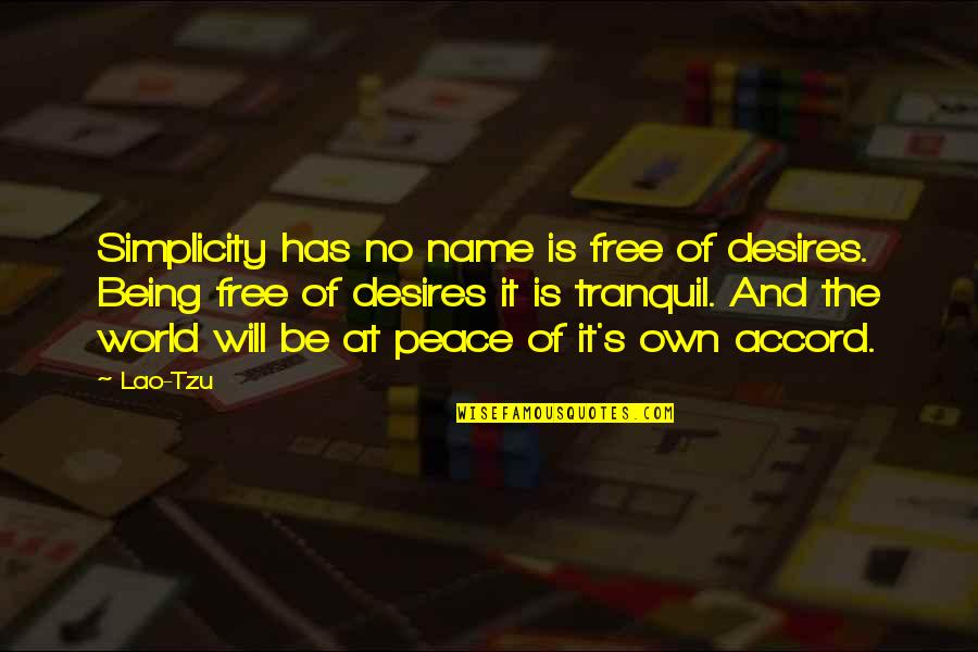 Ang Nakaraan Quotes By Lao-Tzu: Simplicity has no name is free of desires.