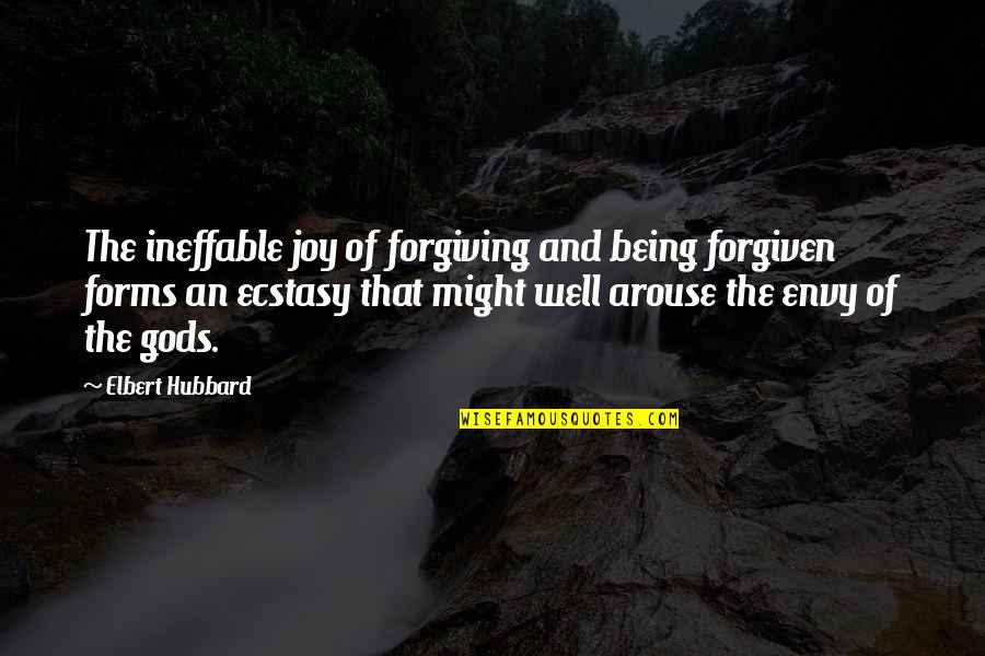 Ang Pag Ibig Ko Sayo Quotes By Elbert Hubbard: The ineffable joy of forgiving and being forgiven