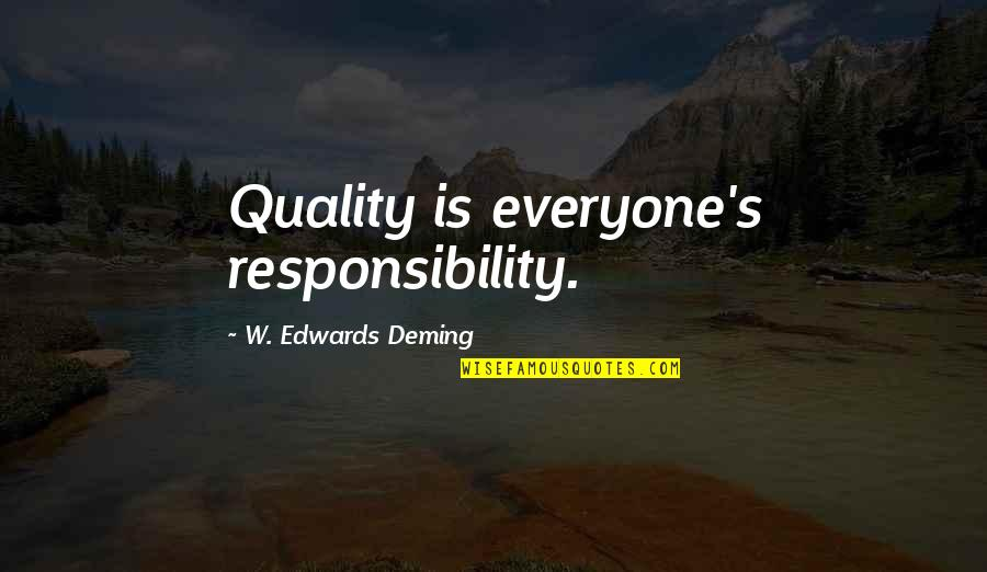 Ang Pagiging Maganda Quotes By W. Edwards Deming: Quality is everyone's responsibility.