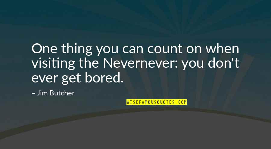Angel Falls Quotes By Jim Butcher: One thing you can count on when visiting