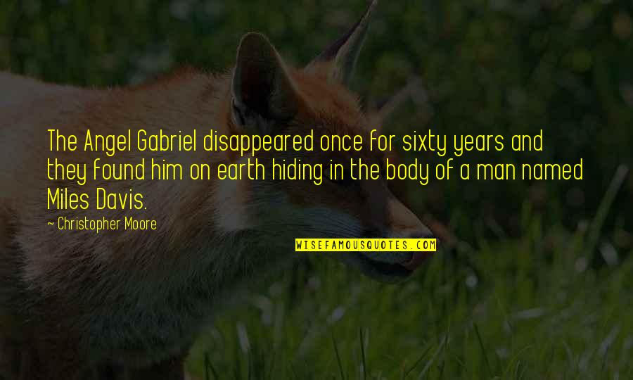 Angel Gabriel Quotes By Christopher Moore: The Angel Gabriel disappeared once for sixty years