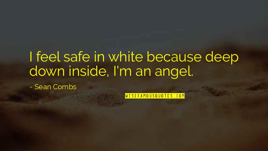 Angel In White Quotes By Sean Combs: I feel safe in white because deep down