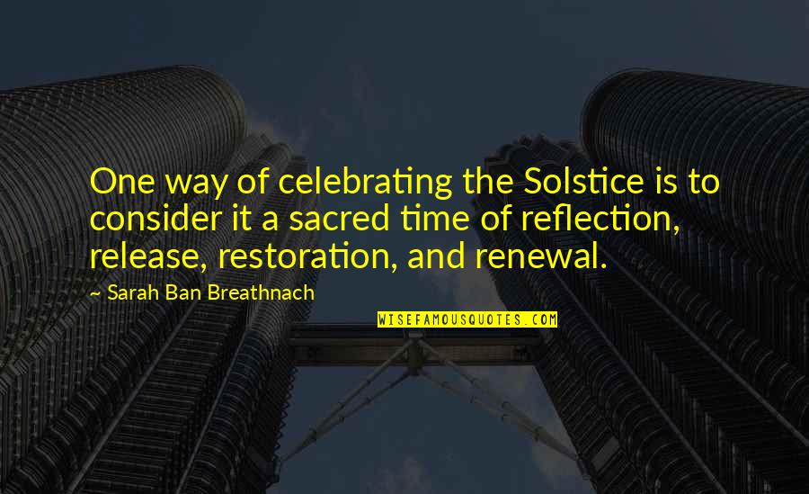 Angel Protector Quotes By Sarah Ban Breathnach: One way of celebrating the Solstice is to