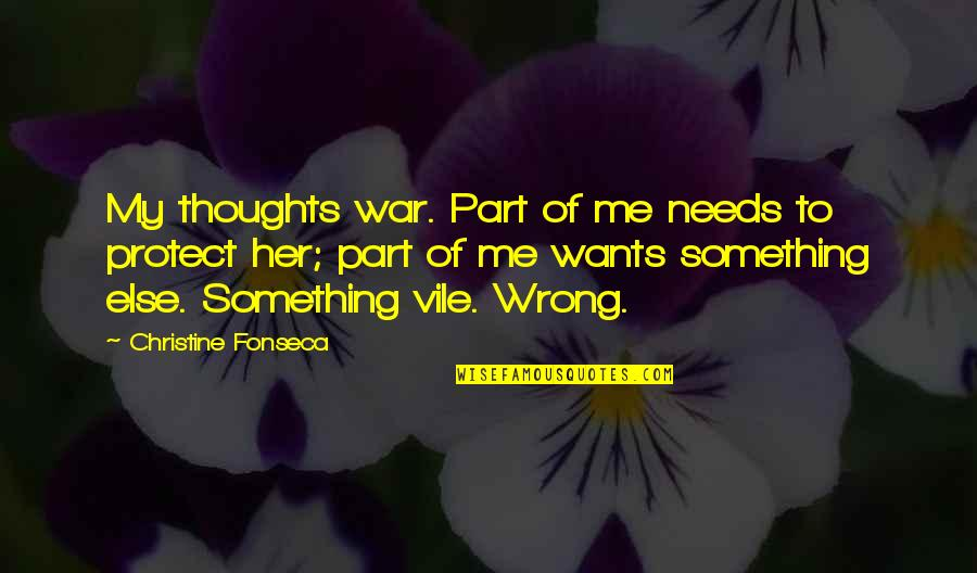 Angel Vs Demon Quotes By Christine Fonseca: My thoughts war. Part of me needs to
