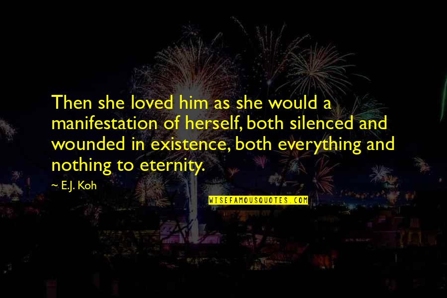 Angel Vs Demon Quotes By E.J. Koh: Then she loved him as she would a