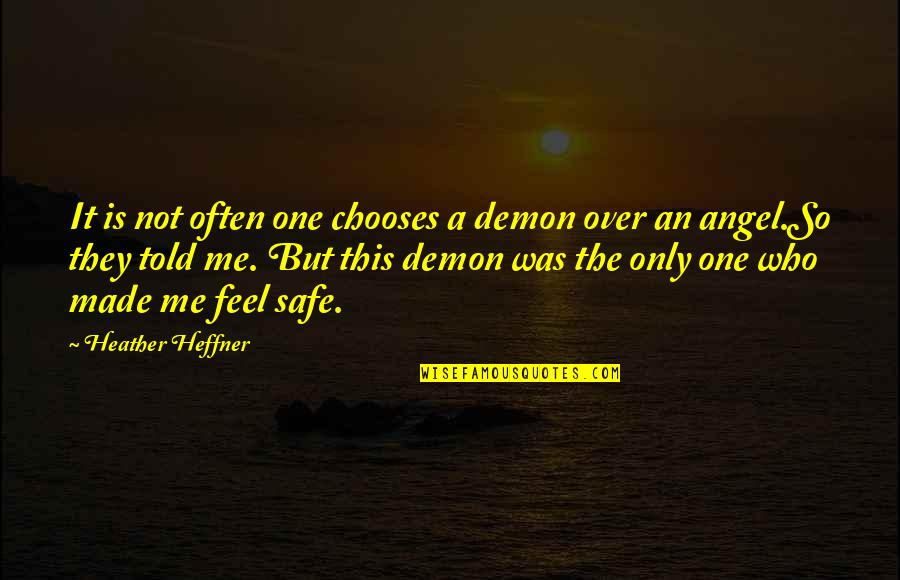 Angel Vs Demon Quotes By Heather Heffner: It is not often one chooses a demon