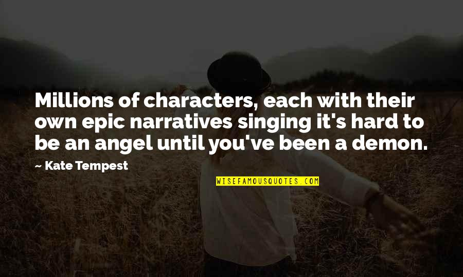 Angel Vs Demon Quotes By Kate Tempest: Millions of characters, each with their own epic