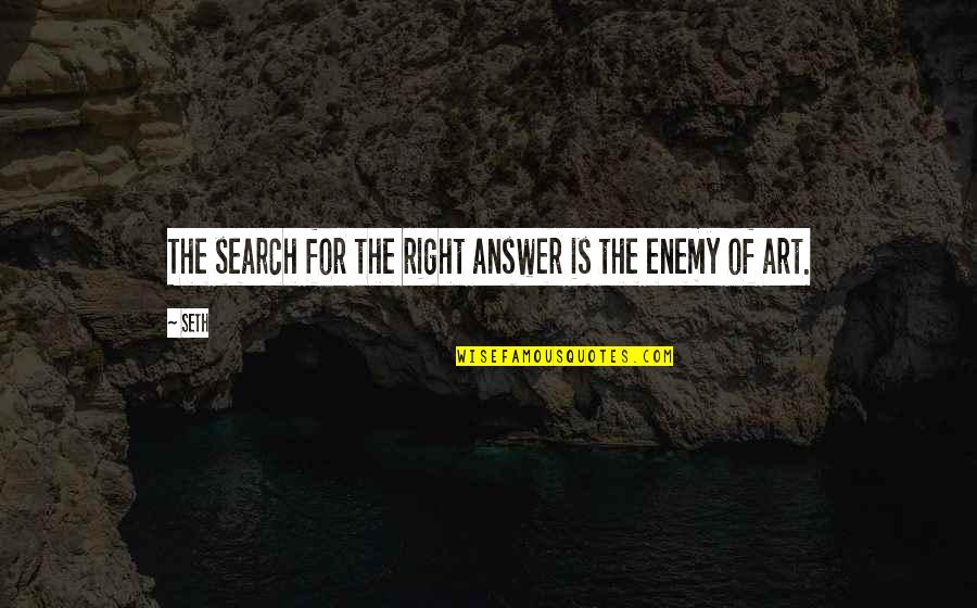 Angela Rizzoli Quotes By Seth: The search for the right answer is the