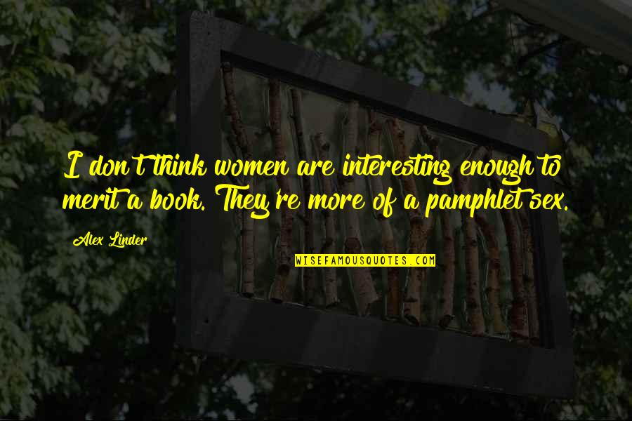 Angeles Mastretta Arrancame La Vida Quotes By Alex Linder: I don't think women are interesting enough to