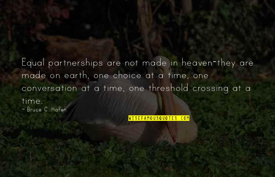 Angeles Mastretta Arrancame La Vida Quotes By Bruce C. Hafen: Equal partnerships are not made in heaven-they are